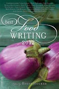 Buy *Best Food Writing 2012* by Holly Hughes, editor online