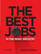 *The Best Jobs in the Music Industry: Straight Talk from Successful Music Pros (Music Pro Guides)* by Michael Redman