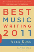 *Best Music Writing 2011 (Da Capo Best Music Writing)* by Alex Ross and Daphne Carr, editors