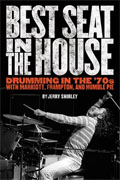 Buy *Best Seat in the House: Drumming in the '70s with Marriott, Frampton, and Humble Pie* by Jerry Shirleyonline