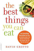 Buy *The Best Things You Can Eat: For Everything from Aches to Zzzz, the Definitive Guide to the Nutrition-Packed Foods that Energize, Heal, and Help You Look Great* by David Grottoonline