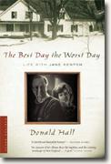 Buy *The Best Day the Worst Day: Life with Jane Kenyon* by Donald Hall online