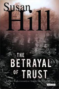 Buy *The Betrayal of Trust: A Chief Superintendent Simon Serailler Mystery* by Susan Hill online
