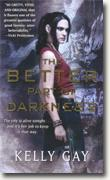 Buy *The Better Part of Darkness (Charlie Madigan, Book 1)* by Kelly Gay