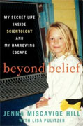 Buy *Beyond Belief: My Secret Life Inside Scientology and My Harrowing Escape* by Jenna Miscavige Hill with Lisa Pulitzeronline