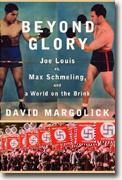 Buy *Beyond Glory: Joe Louis vs. Max Schmeling, and a World on the Brink* online