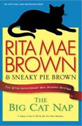 *The Big Cat Nap: The 20th Anniversary Mrs. Murphy Mystery* by Rita Mae Brown