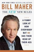 Buy *The New New Rules: A Funny Look at How Everybody but Me Has Their Head Up Their Ass* by Bill Maher online