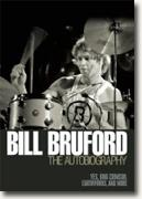 Buy *Bill Bruford: The Autobiography - Yes, King Crimson, Earthworks, and More* by Bill Bruford online