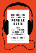Buy *The Biographical Dictionary of Popular Music: From Adele to Ziggy, the Real A to Z of Rock and Pop* by Dylan Jonesonline
