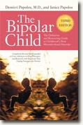 Buy *The Bipolar Child: The Definitive and Reassuring Guide to Childhood's Most Misunderstood Disorder (3rd Ed.)* by Demitri Papolos, M.D. and Janice Papolos online