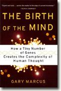 Buy *The Birth of the Mind: How a Tiny Number of Genes Creates the Complexities of Human Thought* online