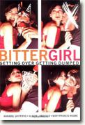 *Bittergirl: Getting Over Getting Dumped* by Annabel Griffiths, Alison Lawrence & Mary-Francis Moore