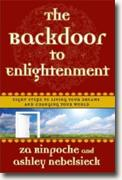 *The Backdoor to Enlightenment: Eight Steps to Living Your Dreams and Changing Your World* by Za Rinpoche and Ashley Nebelsieck