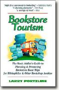 Buy *Bookstore Tourism: The Book Addict's Guide to Planning & Promoting Bookstore Road Trips for Bibliophiles & Other Bookshop Junkies* online