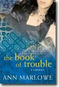 *The Book of Trouble: A Romance* by Ann Marlowe