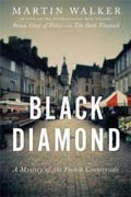 *Black Diamond: A Mystery of the French Countryside* by Martin Walker