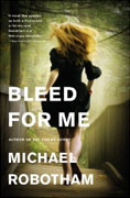 *Bleed for Me (Joseph O'Loughlin)* by Michael Robotham