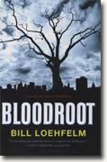 *Bloodroot* by Bill Loehfelm