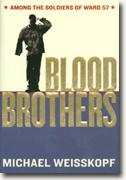 *Blood Brothers: Among the Soldiers of Ward 57* by Michael Weisskopf
