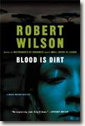 BLOOD IS DIRT by Robert Wilson