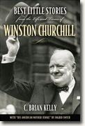 *Best Little Stories from the Life and Times of Winston Churchill* by C. Brian Kelly