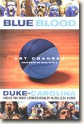 *Blue Blood: Duke-Carolina - Inside the Most Storied Rivalry in College Hoops* by Art Chansky