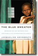 *The Blue Sweater: Bridging the Gap Between Rich and Poor in an Interconnected World* by Jacqueline Novogratz