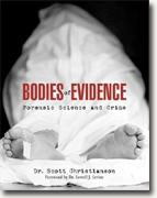 Buy *Bodies of Evidence: Forensic Science and Crime* by Dr. Scott Christianson online