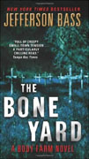 *The Bone Yard (A Body Farm Novel)* by Jefferson Bass