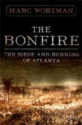 Buy *The Bonfire: The Siege and Burning of Atlanta* by Marc Wortman online
