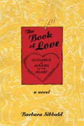 *The Book of Love: Guidance in Affairs of the Heart* by Barbara Sibbald