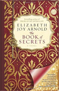 *The Book of Secrets* by Elizabeth Joy Arnold