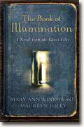 Buy *The Book of Illumination: A Novel from the Ghost Files* by Mary Ann Winkowski and Maureen Foley online