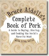 Buy *Bruce Aidells's Complete Book of Pork: A Guide to Buying, Storing, and Cooking the World's Favorite Meat* online