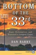 Buy *Bottom of the 33rd: Hope, Redemption, and Baseball's Longest Game* by Dan Barry online