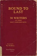 *Bound to Last: 30 Writers on Their Most Cherished Book* by Sean Manning, editor