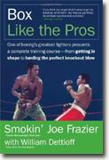 *Box Like the Pros* by Joe Frazier with William Dettloff