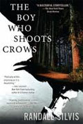 Buy *The Boy Who Shoots Crows* by Randall Silvis online