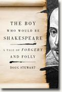 Buy *The Boy Who Would Be Shakespeare: A Tale of Forgery and Folly* by Doug Stewart online