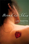 *Break the Skin* by Lee Martin