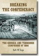 *Breaking the Confederacy: The Georgia & Tennessee Campaigns of 1864* by Jack H. Lepa