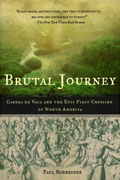 Buy *Brutal Journey: The Epic Story of the First Crossing of North America* by Paul Schneider online