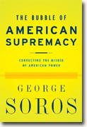 Buy *The Bubble of American Supremacy: Correcting the Misuse of American Power* online