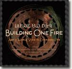 Buy *Building One Fire: Art and World View in Cherokee Life* by Chadwick Corntassel Smith, Rennard Strickland and Benny Smith online