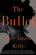 *The Bullet* by Mary Louise Kelly