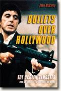 Bullets over Hollywood: The American Gangster Picture from the Silents to *The Sopranos*