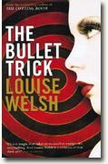 Buy *The Bullet Trick* by Louise Welsh online