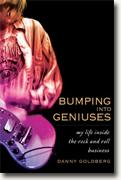 Buy *Bumping Into Geniuses: My Life Inside the Rock and Roll Business* by Danny Goldberg online