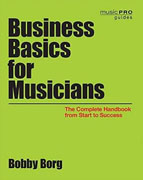 *Business Basics for Musicians: The Complete Handbook from Start to Success (Music Pro Guides)* by Bobby Borg